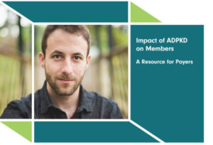 Impact Of ADPKD On Members: A Resource For Payers