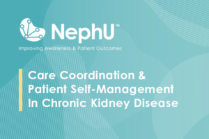 Care Coordination & Patient Self-Management In Chronic Kidney Disease