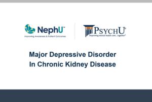 Major Depressive Disorder in Chronic Kidney Disease