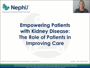 Empowering Patients with Kidney Disease: The Role of Patients In Improving Care