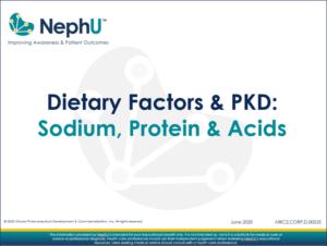 Dietary Factors & PKD: Sodium, Protein & Acids
