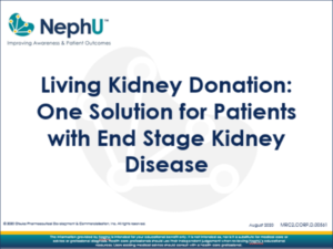 Living Kidney Donation: One Solution For Patients With End-Stage Kidney Disease