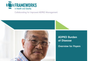 ADPKD Burden Of Disease Overview For Payers