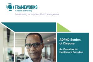 ADPKD Burden Of Disease An Overview For Healthcare Providers