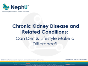 Chronic Kidney Disease & Related Conditions: Can Diet & Lifestyle Make A Difference?