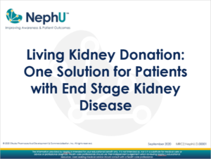 Living Kidney Donation: One Solution for Patients with End Stage Kidney Disease