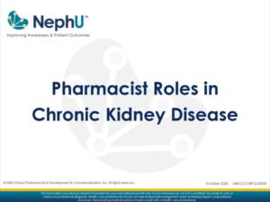 NephU Webinar – The Role Of The Pharmacist In Chronic Kidney Disease