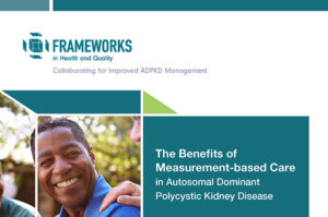 The Benefits Of Measurement-Based Care In Autosomal Dominant Polycystic Kidney Disease