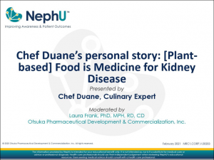 Chef Duane's Personal Story: [Plant-Based] Food Is Medicine For Kidney Disease