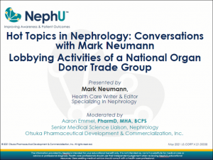Hot Topics in Nephrology: Conversations With Mark Neumann: Lobbying Activities Of A National Organ Donor Trade Group