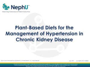 Downloadable Resource: Plant-Based Diets for the Management of Hypertension in Chronic Kidney Disease